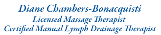 Diane Chambers-Bonacquisti, licensed massage therapist, certified manual lymph drainage therapist